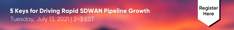 5 Keys for Driving Rapid SDWAN Pipeline Growth