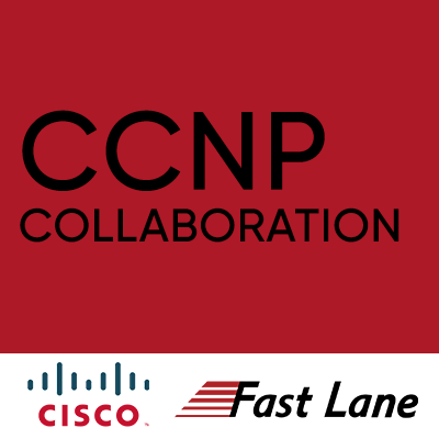 Cisco Certified Network Professional Collaboration (CCNP)