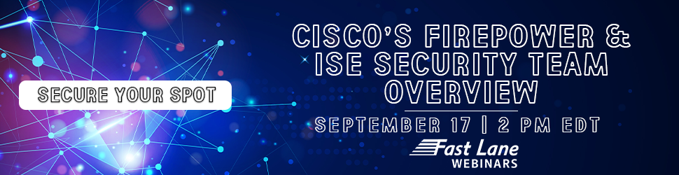 Cisco's FIRE & ISE Security Team Overview (FirePOWER and ISE)