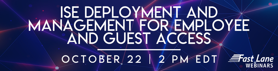 ISE Deployment and Management for Employee and Guest Access