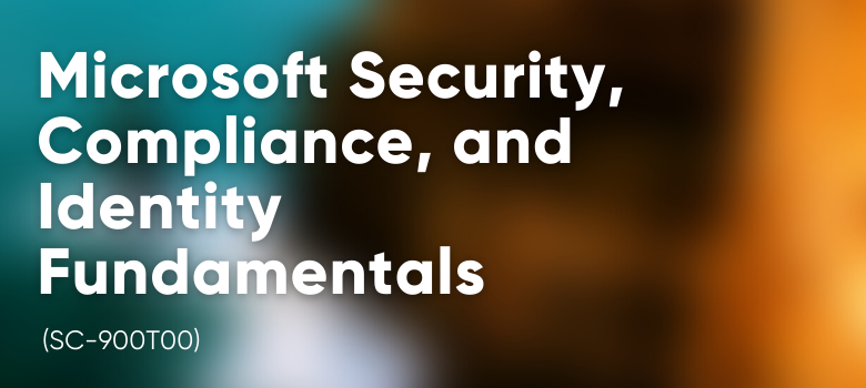 Fundamentals with FastLane - Microsoft Security, Compliance and Identity