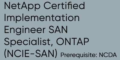 NetApp Certified Implementation Engineer SAN Specialist, ONTAP