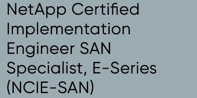 NetApp Certified Implementation Engineer SAN Specialist, E-Series