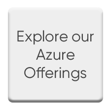 Explore our Microsoft Azure Offerings