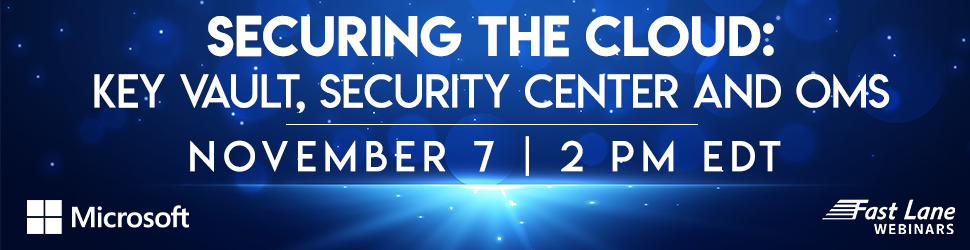Securing the Cloud: Key Vault, Security Center and OMS