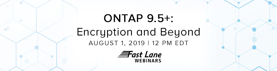ONTAP 9.5+: Encryption and Beyond